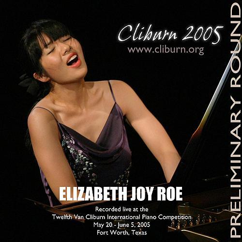 2005 Van Cliburn International Piano Competition Preliminary Round by Elizabeth Joy Roe