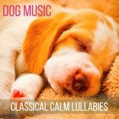 Dog Music (Classical Calm Lullabies for Your Pets) de Pet Jones
