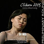 2005 Van Cliburn International Piano Competition Preliminary Round by Di Wu