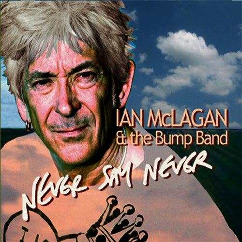 Never Say Never by Ian McLagan