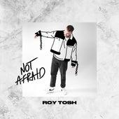 Not Afraid von Roy Tosh