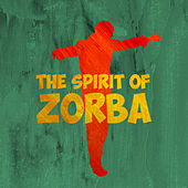 The Spirit of Zorba by Various Artists