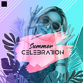 Summer Celebration: Music for Partying, Dancing, Having Fun, Celebrating Festival by Ibiza Dance Party
