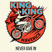 Never Give In von King King
