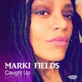 Caught Up de Marki Fields