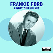 Cruisin' With Mr Ford de Frankie Ford