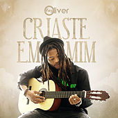 Criaste Em Mim by Jay Oliver