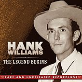 The Legend Begins by Hank Williams