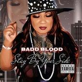 Stay By Your Side (feat. Mr.Loco aka Loc Da Smoke & Penn St8) de Badd Blood