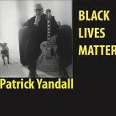 Black Lives Matter von Patrick Yandall