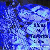 Blues My Favorite Color von Groovin Ghost