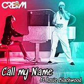Call My Name (feat. Rosie Blackwood) de Cream