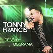Desejo Disgrama de Tonny Francis