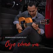 Oye Como Va von Fernando Gonzalez