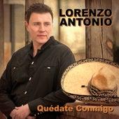 Quédate Conmigo by Lorenzo Antonio