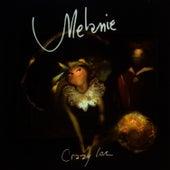 Crazy Love by Melanie