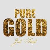 Pure Gold - Jah Stitch by Jah Stitch
