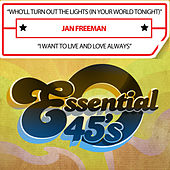Who'll Turn out the Lights (In Your World Tonight) / I Want to Live and Love Always [Digital 45] von Jan Freeman