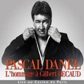 L'Hommage à Gilbert Bécaud (Live au Casino de Paris) de Pascal Danel
