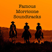 Famous Morricone Soundtracks by Ennio Morricone