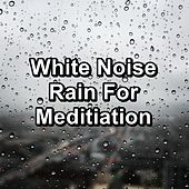 White Noise Rain For Meditiation by Thunderstorm Sleep