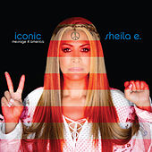 Iconic: Message 4 America de Sheila E.