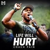 Life Will Hurt (Motivational Speech) by Coach Pain