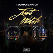 Just Watch by Rush MoneyMitch