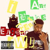 I Can't F.W.U. by Ant Banks