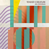 An Offering by Tender Creature