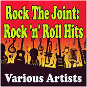 Rock The Joint: Rock 'n' Roll Hits de Various Artists