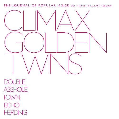Journal of Popular Noise - Issue 10 by Climax Golden Twins