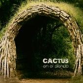 en el silencio de Cactus