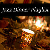 Jazz Dinner Playlist by Various Artists