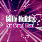 No Good Man de Billie Holiday