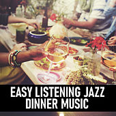 Easy Listening Jazz Dinner Music by Various Artists