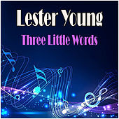 Three Little Words by Lester Young