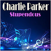 Stupendous by Charlie Parker