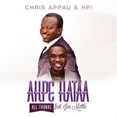 Akpe Kataa (All Thanks) by Chris Appau