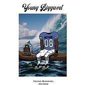 Young Biggavel Too by Heyhoe