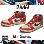 My Shoes de Bang