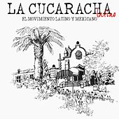 La Cucaracha Latino (El movimiento latino y mexicano) von Various Artists