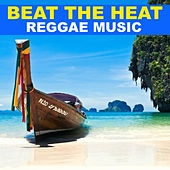 Beat The Heat Reggae Music by Various Artists