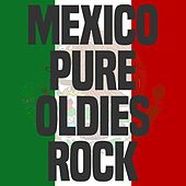 Mexico Pure Oldies Rock di Various Artists