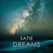 Satie: Dreams by Erik Satie