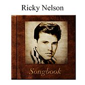 The Ricky Nelson Songbook by Ricky Nelson