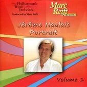 Jérôme Naulais: Portrait, Vol. 1 by Philharmonic Wind Orchestra