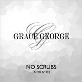 No Scrubs (Acoustic) von Grace George