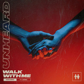 Walk With Me de Un.Heard