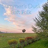 Summer's Dusk Soft Folk de Various Artists